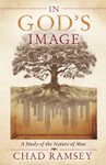 In God's Image: A Study Of The Nature Of Man
