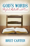 God's Words: Perfect, Reliable and True by Bret Carter