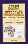 Ready Reference For Growing Christians, by Paul Sain  (softcover)