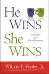 He Wins She Wins: Learning the Art of Marital Negotiation by William F Harley Jr