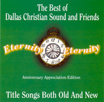 Title Songs Both Old and New The Best of Dallas Christian Sound and Friends CD