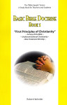 Basic Bible Doctrine Book 1:  First Principles of Christianity