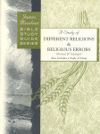 Bible Study Guide Series A Study of Different Religions and Religious Errors