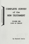Complete Survey of the New Testament Volume 1 The Life of Christ