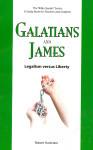 Bible Speaks Series Galatians and James: Legalism Versus Liberty