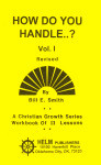 Christian Growth Series How Do You Handle..? Volume 1
