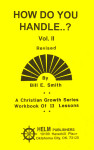 Christian Growth Series How Do You Handle..? Volume 2