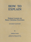 How to Explain: Sixteen Lessons on Basic Christian Doctrine
