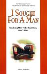 I Sought For A Man: Teaching Men To Be Real Men God's Men