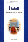 Isaiah Trust In The Holy One Of Israel The Bible Speaks Series