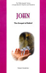 Bible Speaks Series John the Gospel of Belief