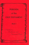 Periods of the Old Testament Book 1 Antedilluvian, Postdiluvian and Patriarchal Periods