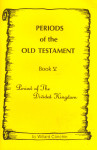 Periods of the Old Testament Book 5 Period of the Divided Kingdom