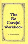 The Be Careful Workbook