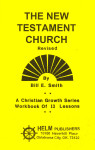 Christian Growth Series The New Testament Church Workbook
