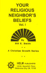 Christian Growth Series Your Religious Neighbor's Beliefs Volume 1 Workbook