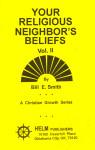 Christian Growth Series Your Religious Neighbor's Beliefs Volume 2 Workbook