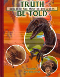 Truth Be Told Exposing the Myth of Evolution [Hardcover]