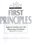 After First Principles: Topical Studies for the Maturing Christian - Principles of Action