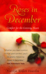 Roses in December Comfort for the Grieving Heart