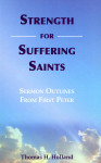Strength For Suffering Saints Sermon Outlines From First Peter