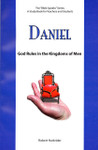 Daniel God Rules In The Kingdoms of Men: The Bible Speaks Series