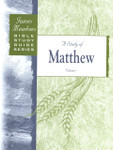 Bible Study Guide Series A Study of Matthew Volume 1