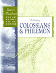 Bible Study Guide Series A Study of Colossians & Philemon