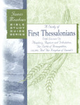 Bible Study Guide Series A Study of First Thessalonians