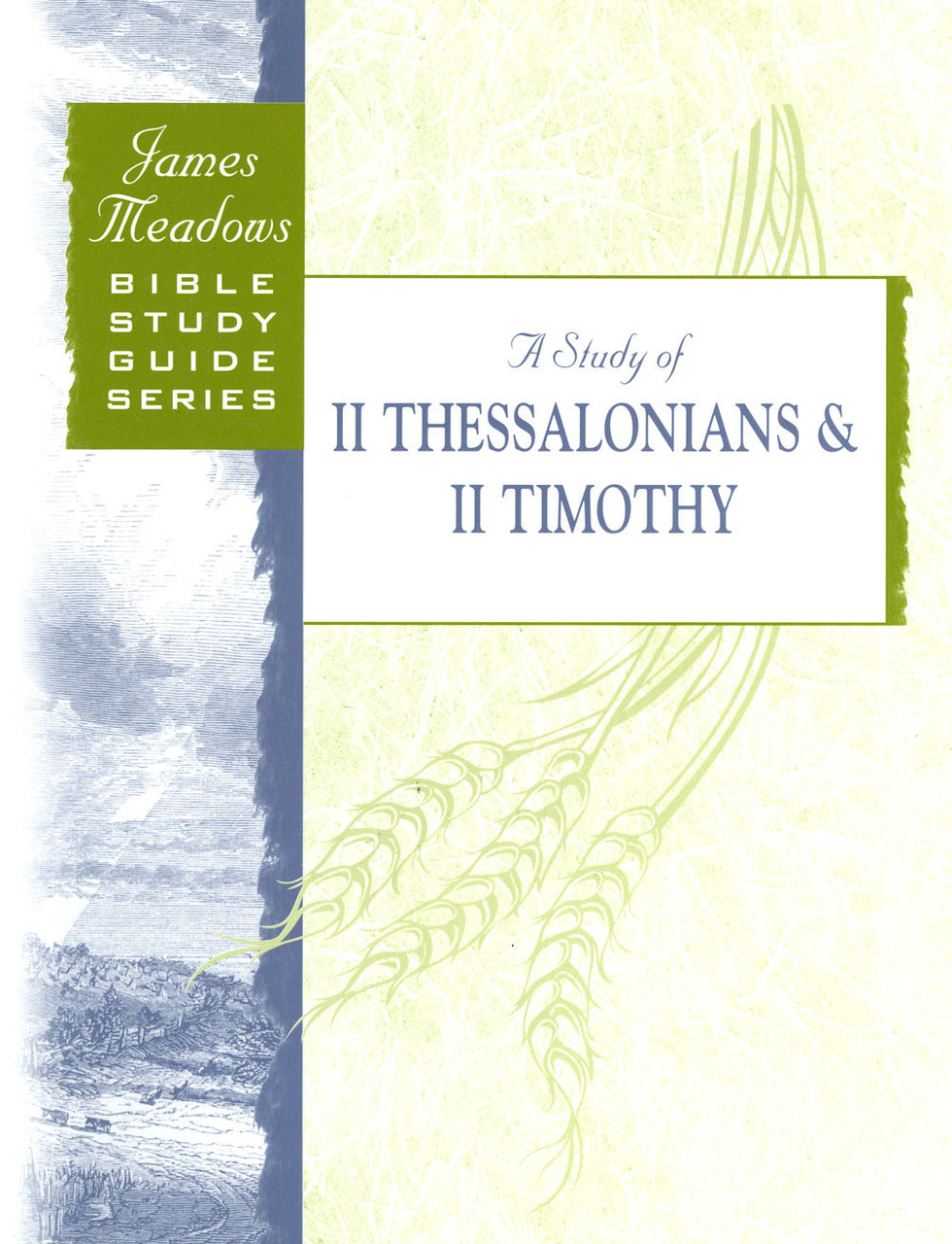Bible Study Guide Series A Study of II Thessalonians & II Timothy