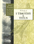 Bible Study Guide Series A Study of I Timothy & Titus