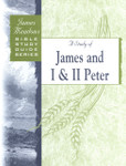 Bible Study Guide Series A Study of James and I & II Peter