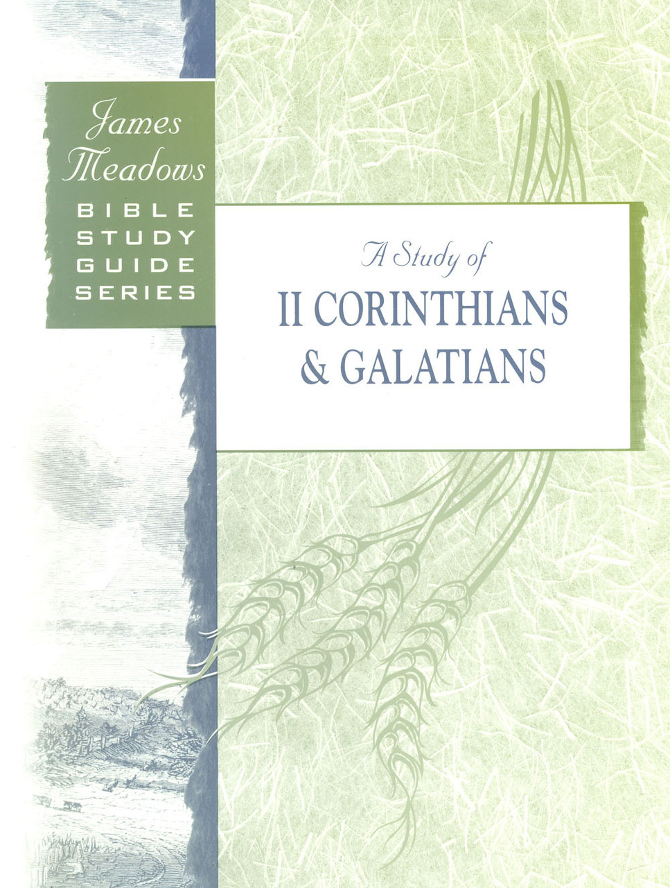 Bible Study Guide Series A Study of II Corinthians and Galatians