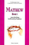 Bible Speaks Series Matthew Book 1 Jesus the King Confirmed by Prophecy