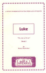 Bible Speaks Series Luke Book 1 The Life of Christ