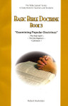 Basic Bible Doctrine Book 3 Examining Popular Doctrines: The Bible Speaks Series