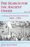 The Search For The Ancient Order:  Volume II:  A History of the Restoration Movement 1866-1906 [Hardcover]