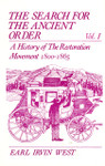 The Search For The Ancient Order Volume I: A History of the Restoration Movement 1800-1865 [Hardcover]