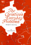 The Christian's Everyday Problems: Strength For Daily Living