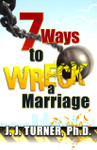 Seven Ways To Wreck A Marriage
