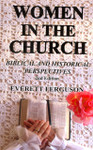 Women In The Church: Biblical And Historical Perspectives 2nd Edition