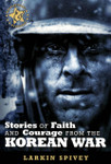 Battlefields & Blessings: Stories of Faith and Courage from the Korean War