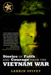 Battlefields & Blessings: Stories of Faith and Courage from the Vietnam War