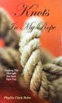 Knots In My Rope: Finding the strength for each new day