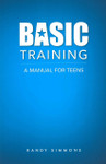 Basic Training: A Manual for Teens (Revised Edition)
