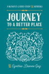 Journey To A Better Place: A Women's Guided Study of Hebrews