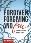 Forgiven, Forgiving, And Free: The Peace Of Living Without A Past