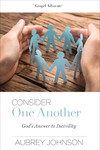 Consider One Another: God's Answer to Incivility