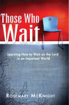 Those Who Wait, by Rosemary McKnight