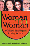 Woman to Woman - A Guide to Teaching and Leading Women, edited by Debbie Bumbalough and Dwina Willis